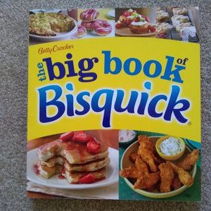 The Big Book of Bisquick by Betty Crocker